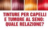 Tinture per capelli e tumore al seno: quale relazione?