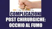Complicazioni post chirurgiche: occhio al fumo
