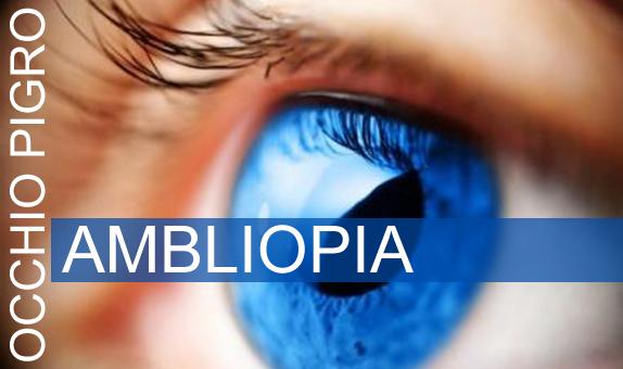 """Ambliopia o """"Occhio Pigro"""": come curarla"""