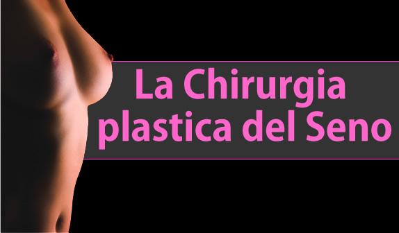 La Chirurgia plastica del Seno