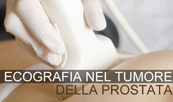 L'ecografia nella diagnosi del tumore alla prostata