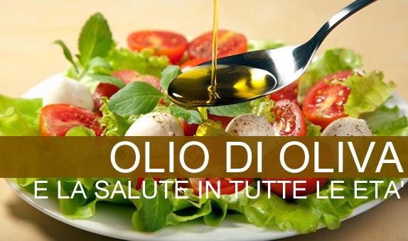 L'Olio di Oliva e la salute in tutte le età