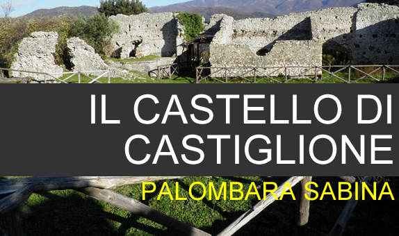 Il Castello di Castiglione a Palombara Sabina