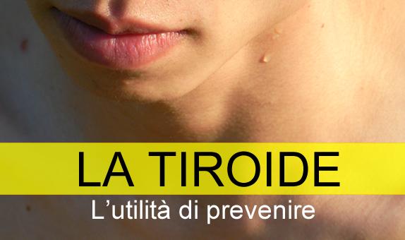 La tiroide: l'utilità di prevenire