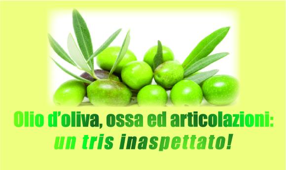 Olio d'oliva, ossa ed articolazioni: un tris inaspettato