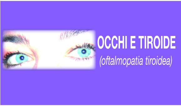 Occhi e Tiroide: l'orbitopatia tiroidea