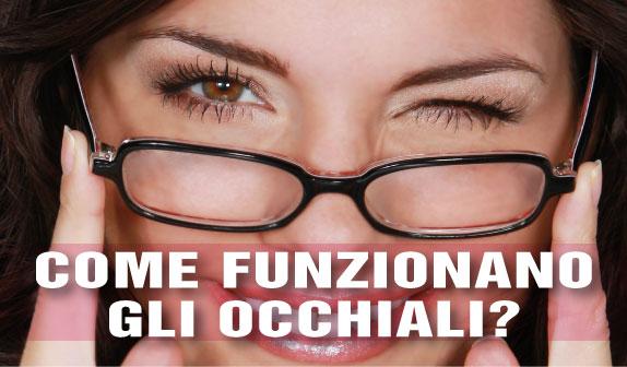 Come funzionano gli occhiali ?