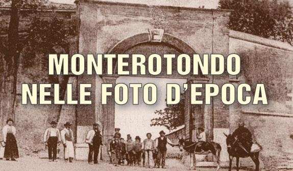Monterotondo nelle foto d'epoca