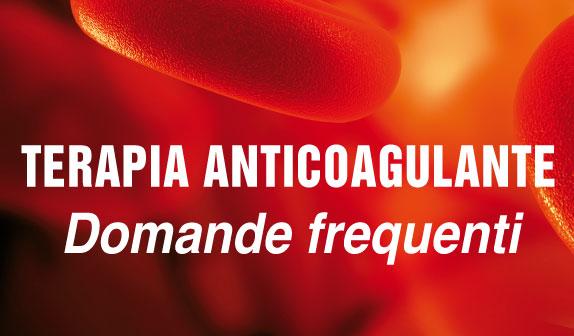 Terapia Anticoagulante Orale: domande frequenti