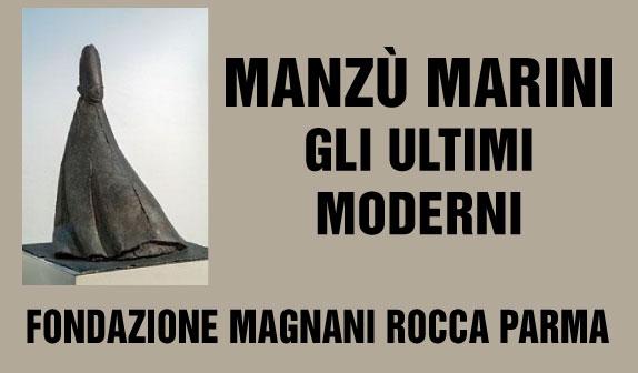 Manzù Marini. Gli ultimi moderni – Fondazione Magnani Rocca Parma