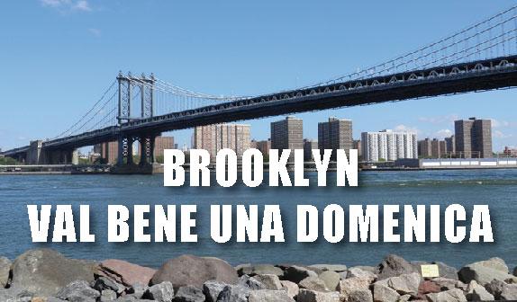 Brooklyn val bene una domenica !