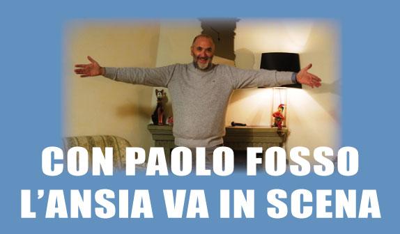 Con Paolo Fosso l'ansia va in scena