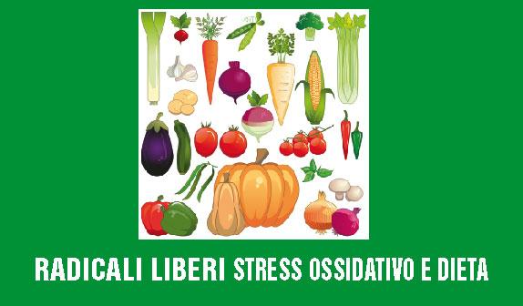 Stress ossidativo e dieta: qual'è quella giusta?