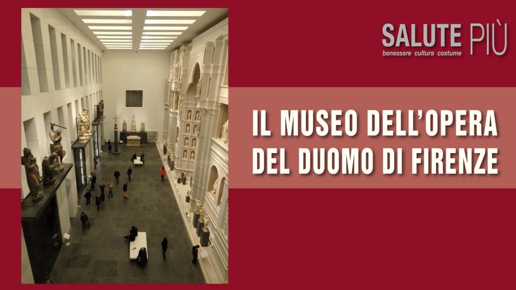 Museo dell'Opera del Duomo di Firenze: dove è nato il Rinascimento