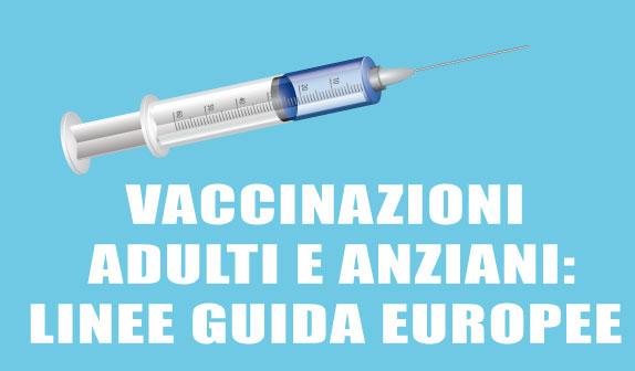 Vaccinazioni adulti e anziani: linee guida europee