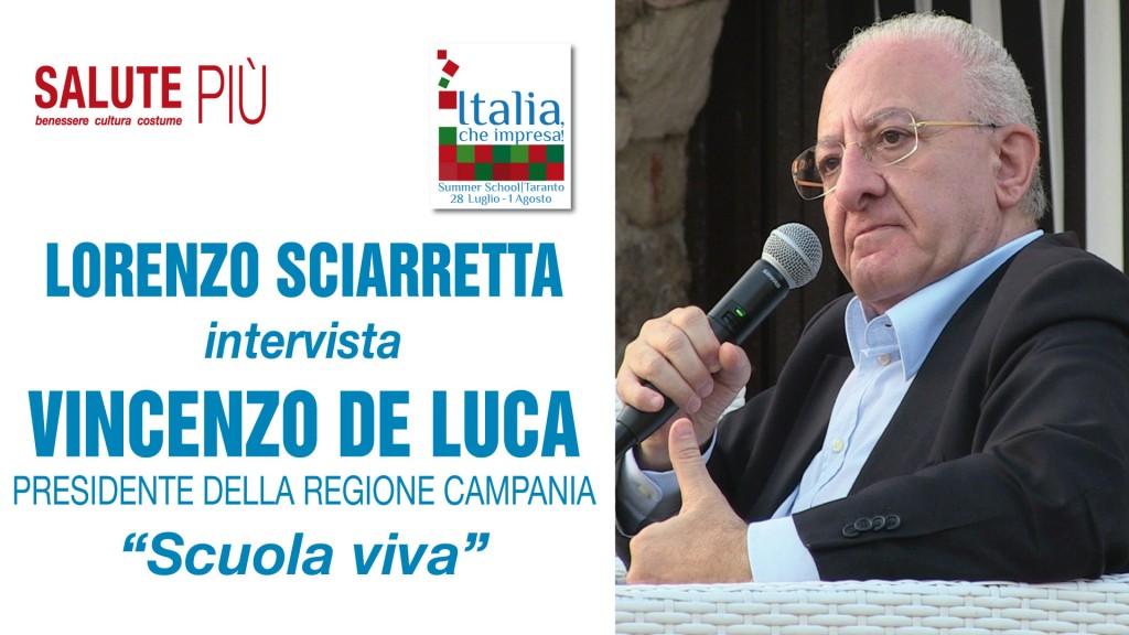 Vincenzo De Luca: Scuola Viva in Campania