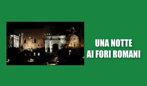 Una notte ai Fori Romani