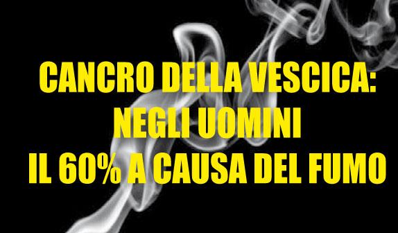 Cancro della vescica: negli uomini il 60% a causa del fumo