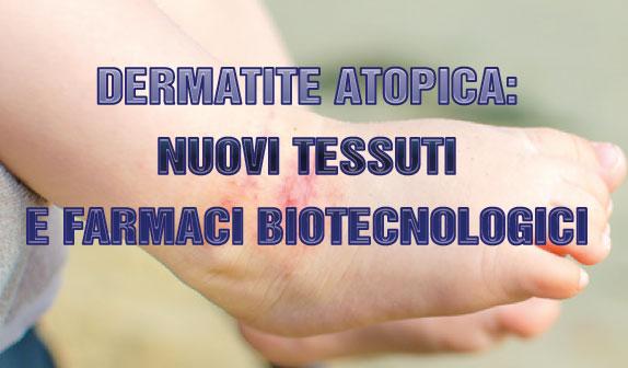 Dermatite atopica: nuovi tessuti e farmaci biotecnologici