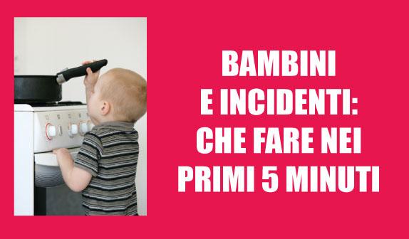 Bambini e incidenti: che fare nei primi 5 minuti