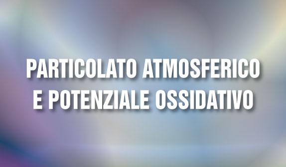 Particolato atmosferico e potenziale ossidativo
