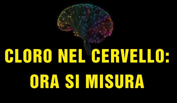 Cloro nel cervello: ora si misura
