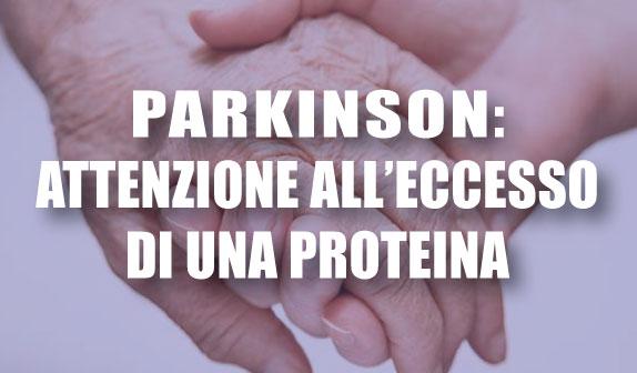Parkinson: l'eccesso di una proteina è campanello d'allarme