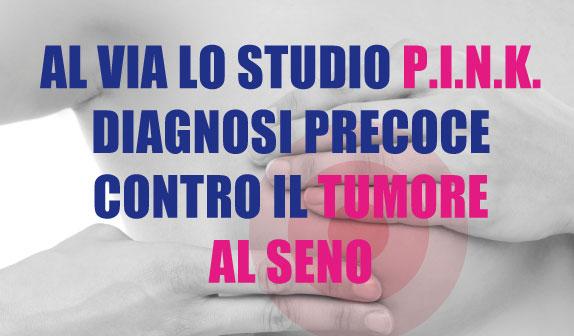 Al via lo studio PINK: diagnosi precoce contro il tumore al seno