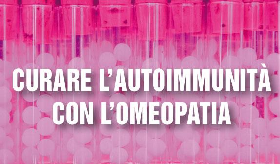 Curare l'autoimmunità con l'omeopatia