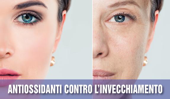 Antiossidanti: preveniamo l'invecchiamento