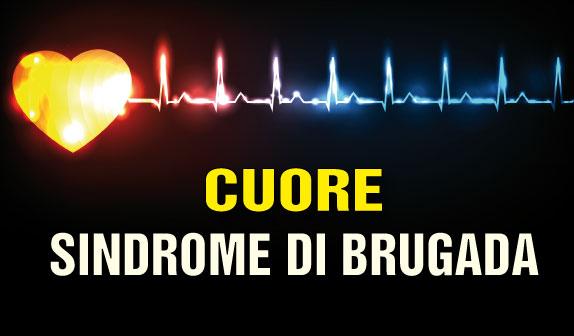 Cuore: Sindrome di Brugada, scoperta la causa
