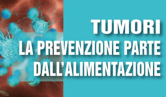 Tumori: la prevenzione parte dall'alimentazione