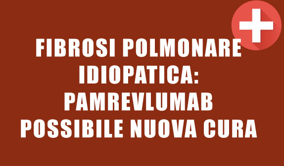 Fibrosi Polmonare Idiopatica: Pamrevlumab possibile nuova cura