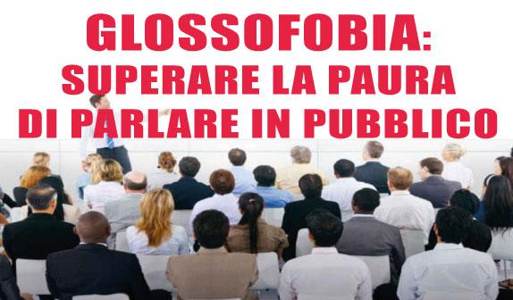Glossofobia: superare la paura di parlare in pubblico